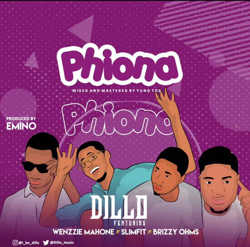 "Dillo – ""Phiona"" ft. Wenzzie Mahone, Slimfit, Brizzy Ohms"