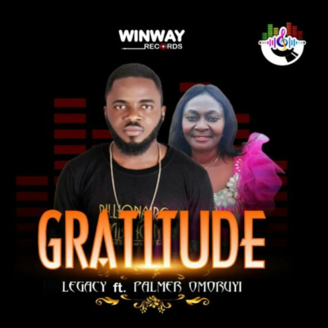 "Legacy – ""Gratitude"" ft. Palmer Omoruyi 1"