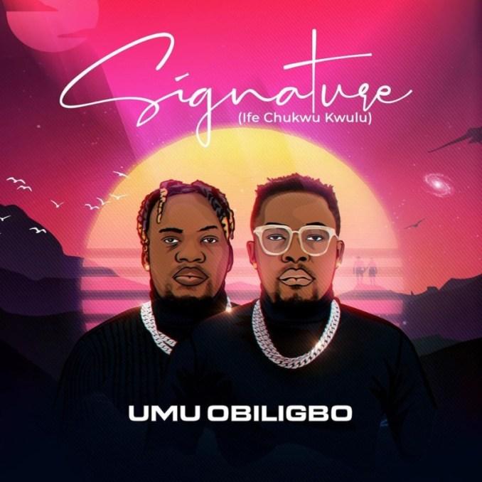 Umu Obiligbo Signature (Ife Chukwu Kwulu)