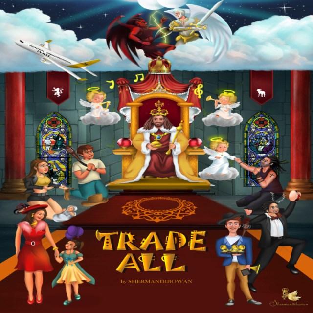 "Shermandibowan – ""Trade All"" 1"