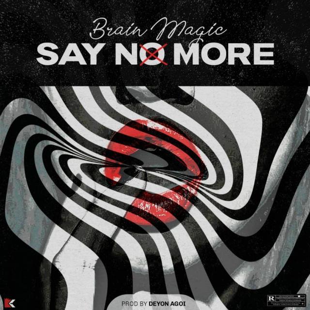 Brain Magic Say No More