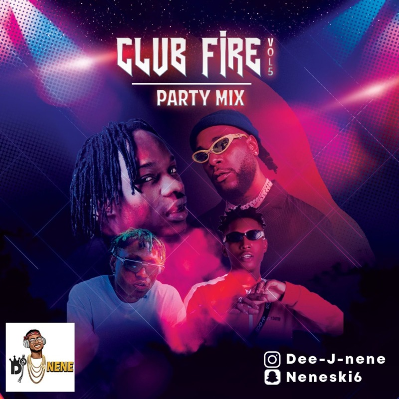 "[Mixtape] DJ Nene – ""Club Fire Party Mix"" Vol. 5"