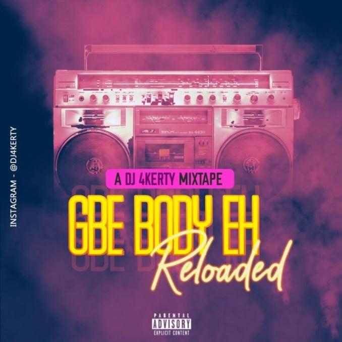 "[Mixtape] DJ 4kerty – ""Gbe Body Eh Reloaded Mix"""