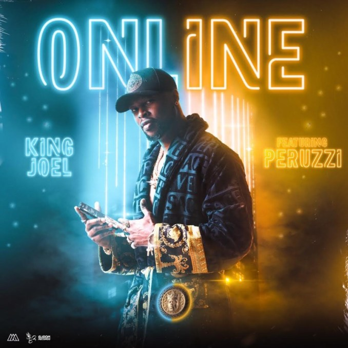 "King Joel – ""Online"" ft. Peruzzi + ""Uptown Girl"" ft. Runtown"