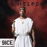 "9ice – ""My Helper"""