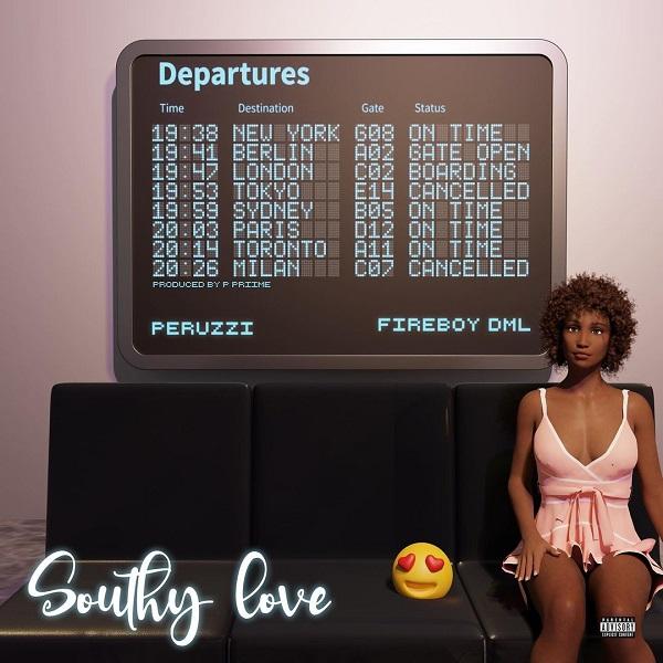"Peruzzi – ""Southy Love"" ft. Fireboy DML"