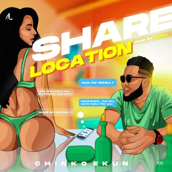 """Chinko Ekun – """"Share Location"""""""