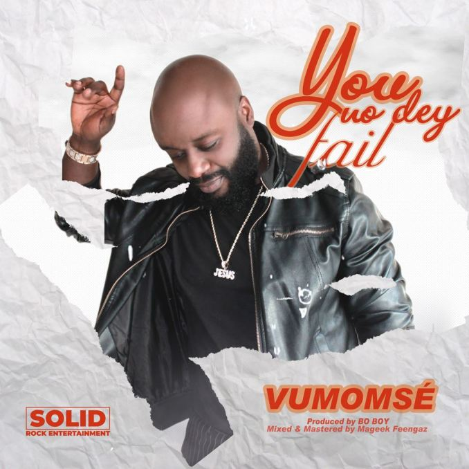"VIDEO & AUDIO: Vumomsé – ""You No Dey Fail"""
