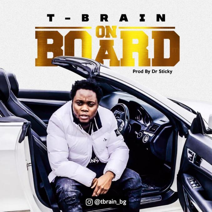 T Brain – On Board ( Prod. By Dr Sticky)