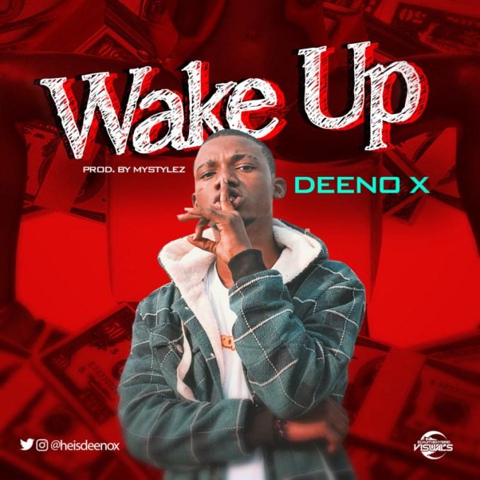 "Deeno X – ""Wake Up"""