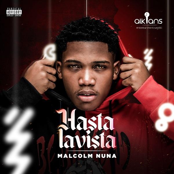 [Album] Malcolm Nuna – Hasta La Vista ft. Tulenkey, Hotkid, Phronesis 1