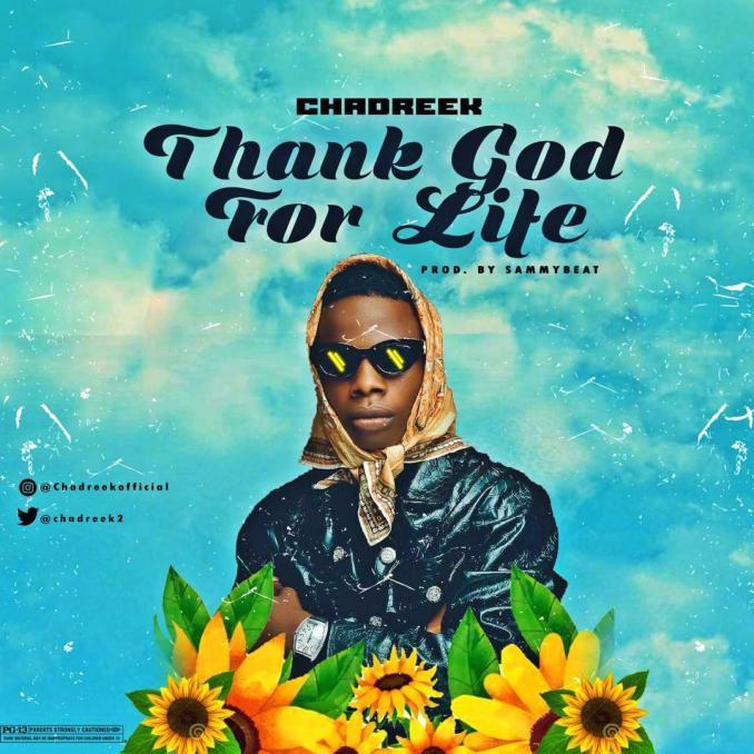 "Chadreek – ""Thank God For Life"""