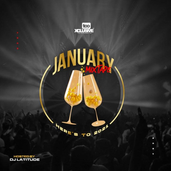 DJ Latitude Tooxclusive January Mixtape Here's To 2021