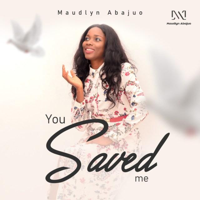 "Maudlyn Abajuo – ""You Saved Me"" 1"