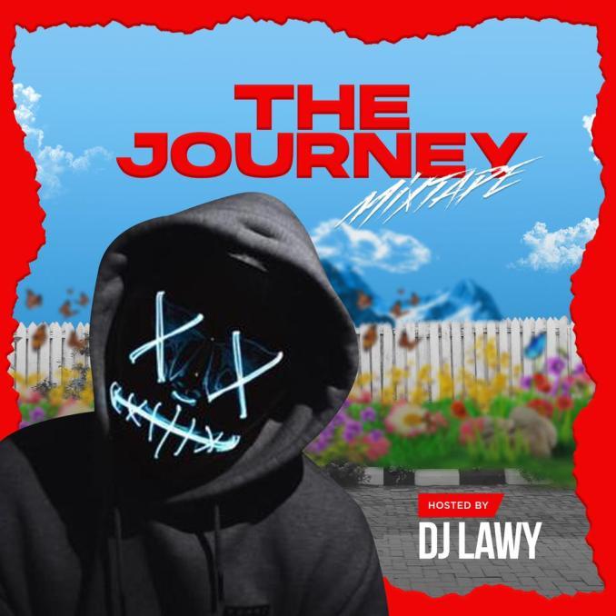 """[Mix] DJ Lawy – """"The Journey Mixtape"""""""