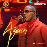 "[Audio + Video] DennyB – ""Again"""