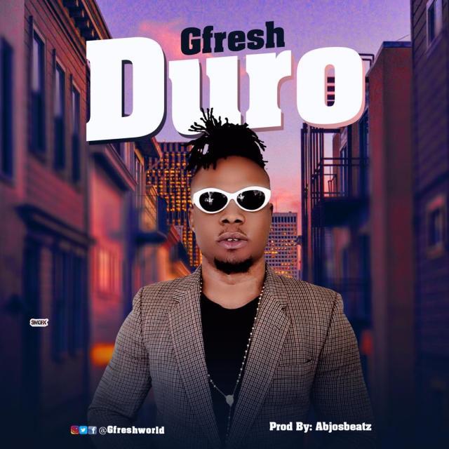 "Gfresh Agbor – ""Duro"" 1"