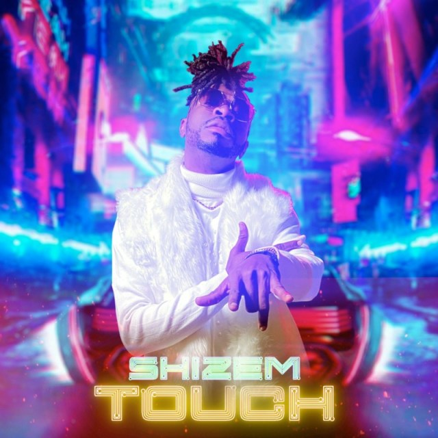 """Shizem – """"Touch"""" 1"""