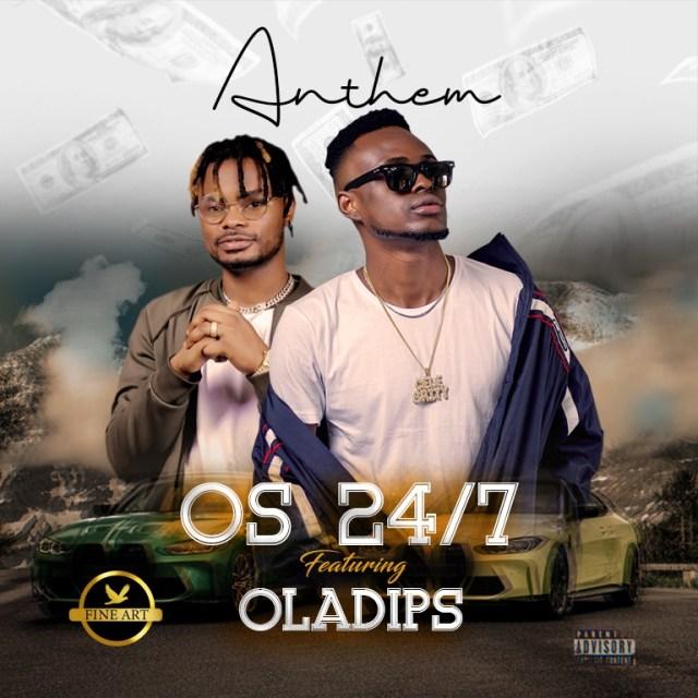 """OS 24/7 – """"Anthem"""" ft. Oladips 1"""