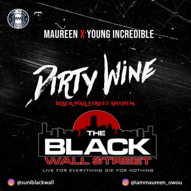 """Black Wall Street Release New Anthem – """"Dirty Wine"""" by """"Maureen"""" ft. 'Young Incredible' 1"""