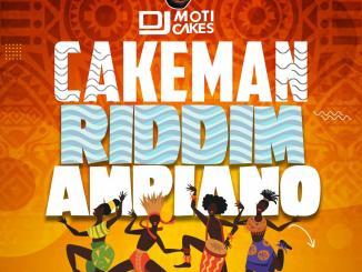 """[Mp3] DJ Moti Cakes – """"Ampiano Cakeman Riddim"""""""