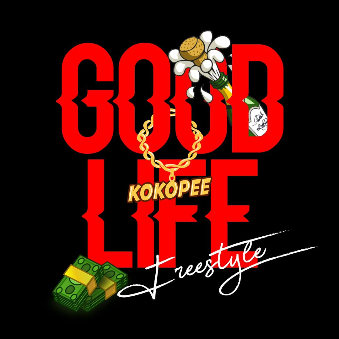 "Kokopee – ""Good Life"" (Freestyle)"