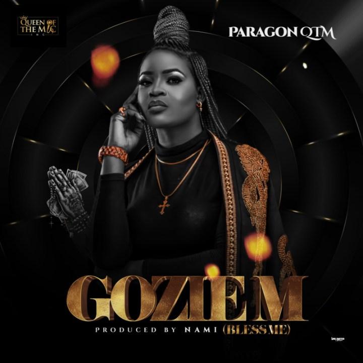 """Paragon Qtm – """"Gozie M"""" (Bless Me)"""
