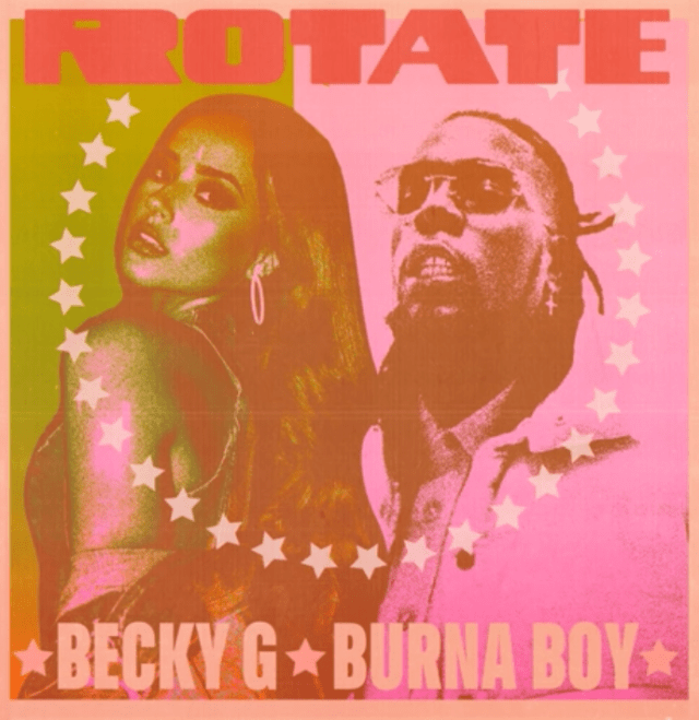 Becky G, Burna Boy Rotate