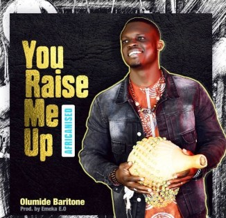 """[Video] Olumide Baritone – """"You Raise Me Up"""" (Africanised)"""