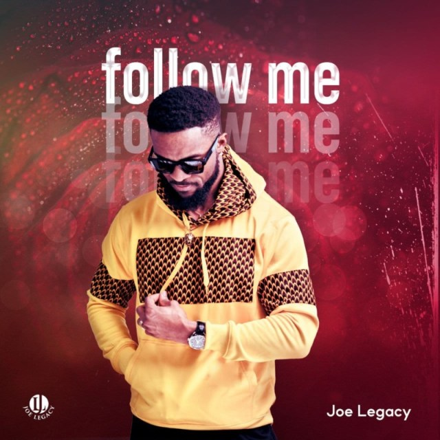 """Joe Legacy – """"Follow Me"""" 1"""