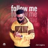 """Joe Legacy – """"Follow Me"""""""