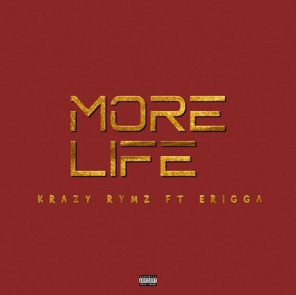 "Krazy Rymz – ""More Life"" ft. Erigga 1"