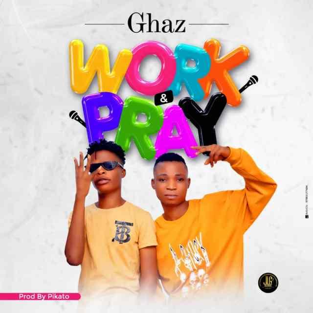 """Ghaz – """"Work & Pray"""" 1"""