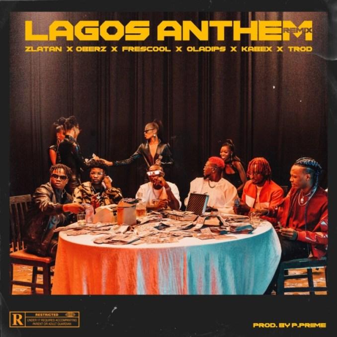 """Zlatan – """"Lagos Anthem Remix"""" ft. OlaDips, Oberz, Frescool, Kabex & TROD"""