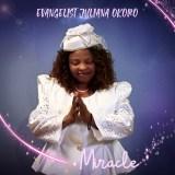 "[Audio + Video] Evangelist Juliana Okoro – ""Miracle"""