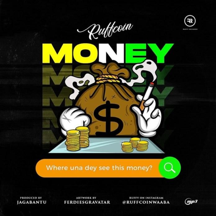 "[Mp3] Ruffcoin – ""Where Una Dey See This Money?"""