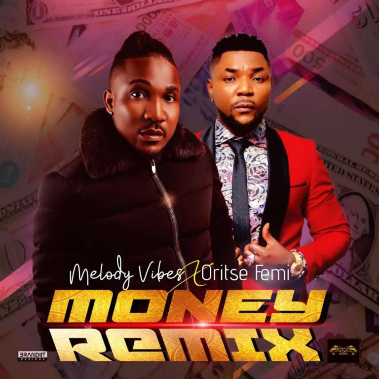 Melodyvibes ft. Oritse Femi Money Remix