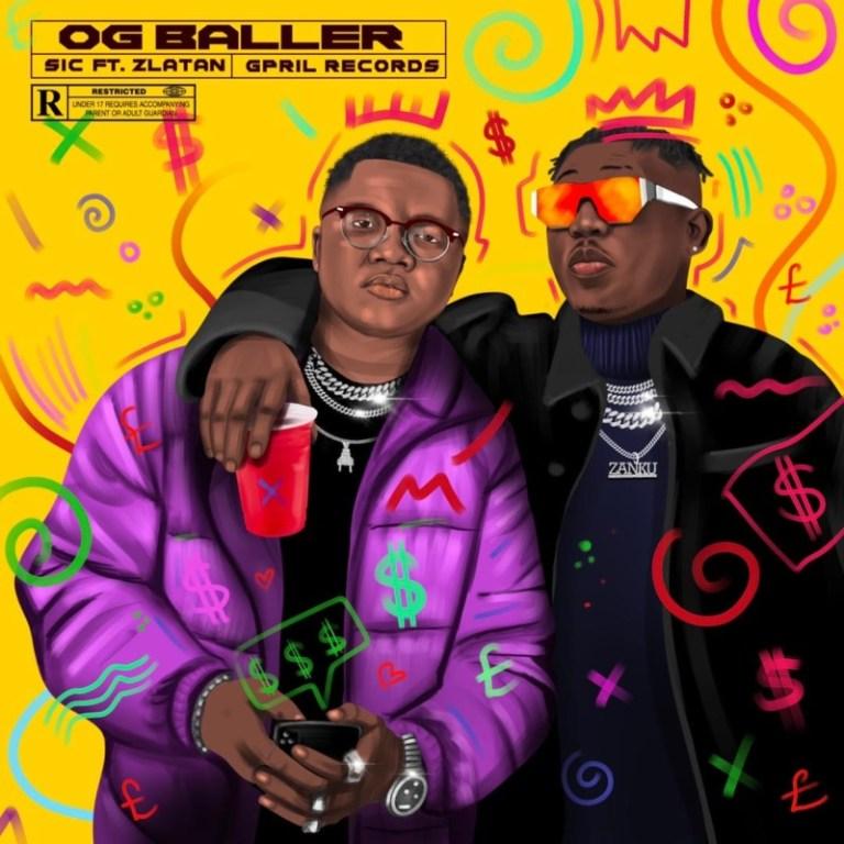 SIC -OG Baller ft. Zlatan