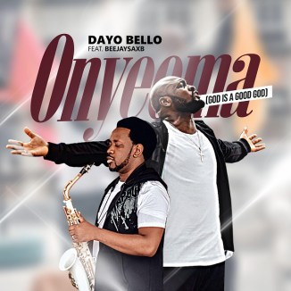 "[Audio + Video] Dayo Bello – ""Onyeoma"" ft. Beejay Sax"