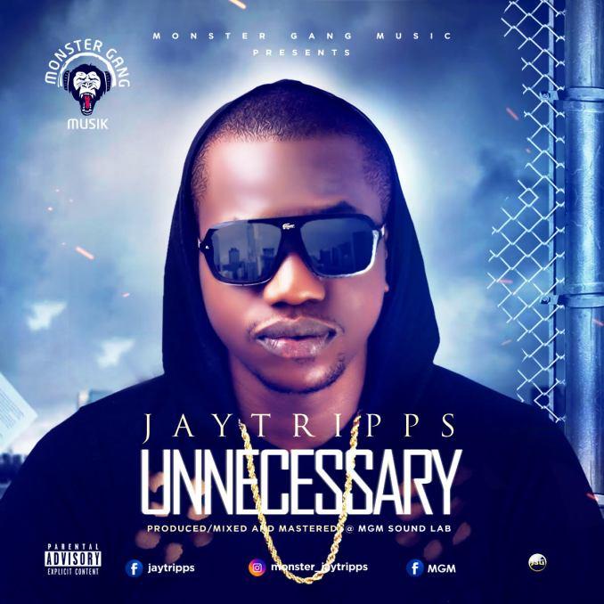 """Jaytripps – """"Unnecessary"""""""
