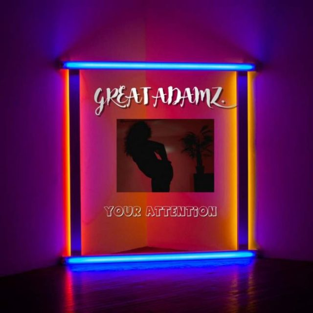 """[Audio + Video] Great Adamz – """"Your Attention"""" 1"""