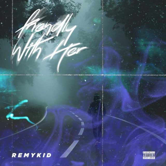 """Remykid – """"Friendly With Her"""" (Prod. by Viceversa) 1"""