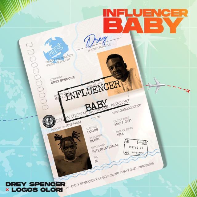 "Drey Spencer – ""Influencer Baby"" ft. Logos Olori 1"