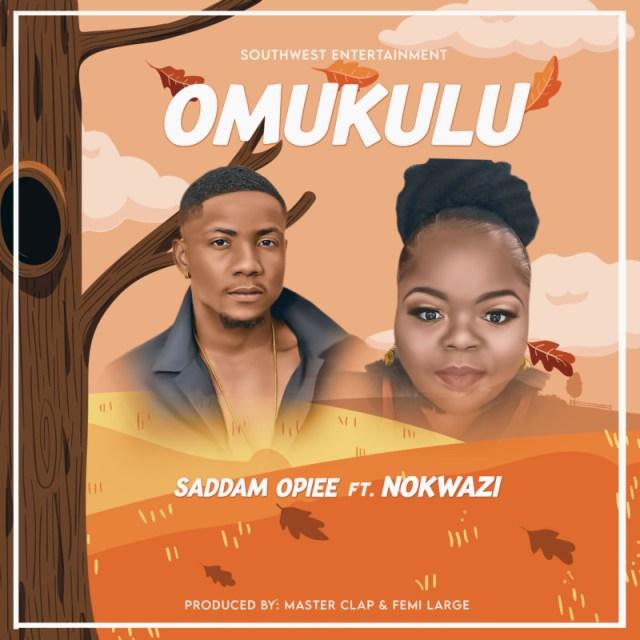 "Saddam Opiee – ""Omukulu"" ft. Nokwazi 1"
