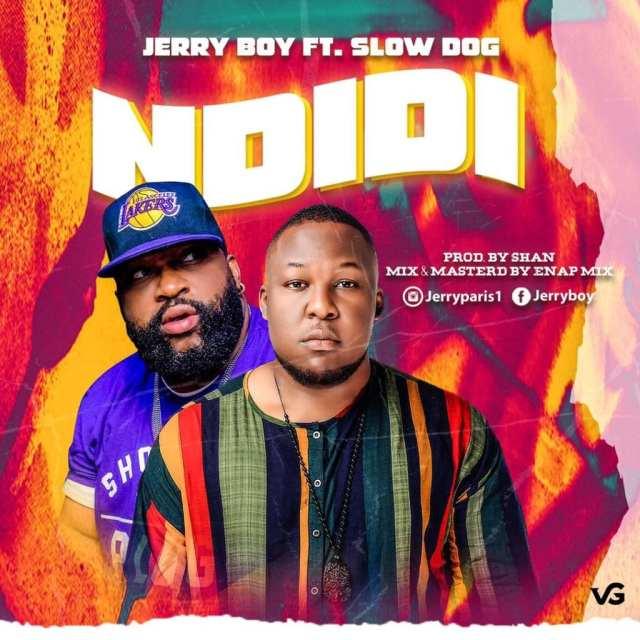 """Jerry Boy – """"Ndidi"""" ft. Slowdog 1"""