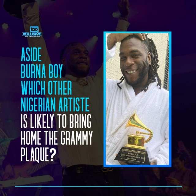 Aside Burna Boy, Which Nigerian Artiste Would Bring The Next Grammy Plaque Home; Wizkid, Davido, Omah Lay…? 1