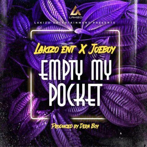Lakizo Ent Joeboy Empty My Pocket