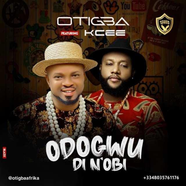 Otigba Odogwu di N'obi KCee