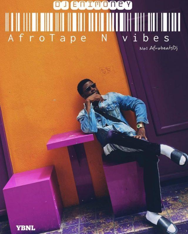 DJ Enimoney AfroTape N Vibes Mix