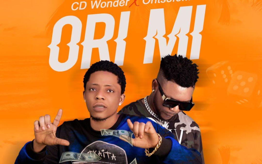 "CD Wonder – ""Ori Mi"" ft. Oritse Femi"